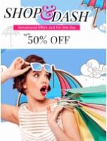 Shop & Dash Upto 50% Off